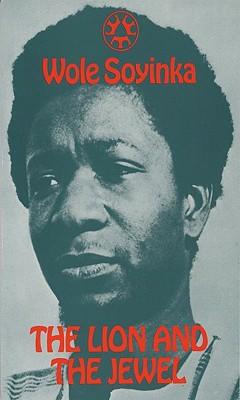 Click for more detail about The Lion And The Jewel (Three Crowns Books) by Wole Soyinka