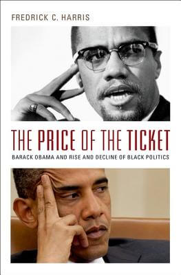 Click for a larger image of The Price Of The Ticket: Barack Obama And The Rise And Decline Of Black Politics (Transgressing Boundaries: Studies In Black Politics And Black Communities)