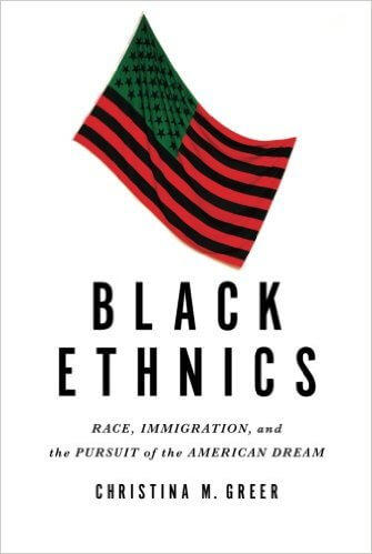 book cover Black Ethnics: Race, Immigration, and the Pursuit of the American Dream by Christina M. Greer