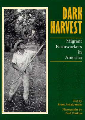 Click for a larger image of Dark Harvest: Migrant Farmworkers in America