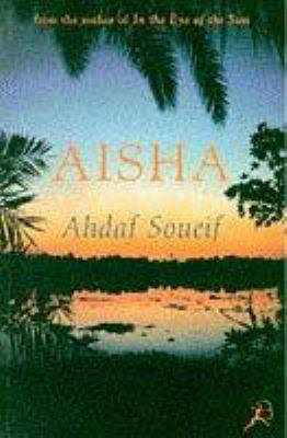 Click for more detail about Aisha by Ahdaf Soueif