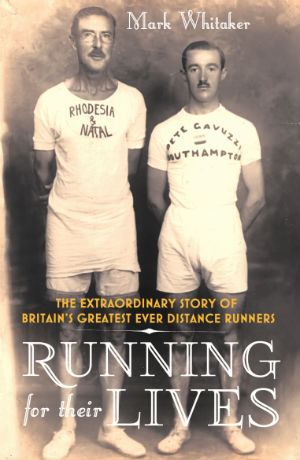 Click for more detail about Running For Their Lives: The Extraordinary Story of Britain's Greatest Ever Distance Runners by Mark Whitaker