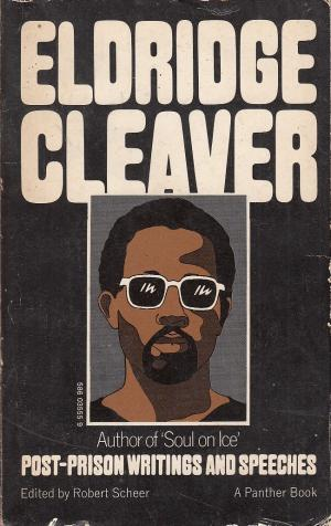 Click for more detail about Postprison Writings and Speeches by Eldridge Cleaver