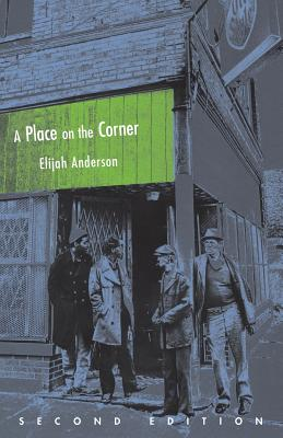 Click for more detail about A Place On The Corner, Second Edition (Fieldwork Encounters And Discoveries) by Elijah Anderson