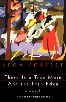 Click for more detail about There Is a Tree More Ancient Than Eden (Phoenix Fiction) by Leon Forrest