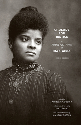 Click for more detail about Crusade for Justice: The Autobiography Of Ida B. Wells by Ida B. Wells