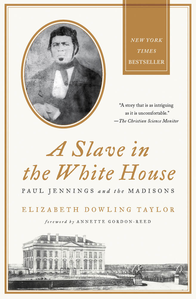 Click for more detail about A Slave in the White House: Paul Jennings and the Madisons by Elizabeth Dowling Taylor