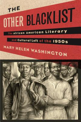 Click for more detail about The Other Blacklist: The African American Literary and Cultural Left of the 1950s by Mary Helen Washington