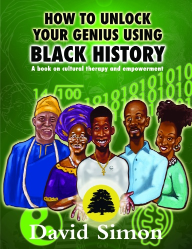 Click for more detail about How to Unlock Your Genius Using Black History by David Simon