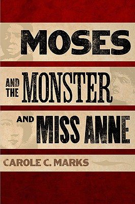 Click for more detail about Moses And The Monster And Miss Anne by Carole C. Marks