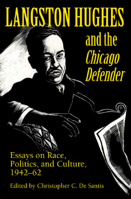 Click for more detail about Langston Hughes and the Chicago Defender: Essays on Race, Politics, and Culture, 1942-62 by Langston Hughes