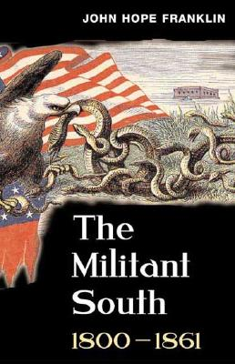 Click for more detail about The Militant South, 1800-1861 by John Hope Franklin