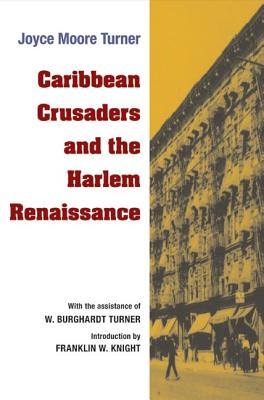 Click for more detail about Caribbean Crusaders and the Harlem Renaissance by Joyce Moore Turner