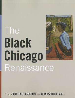 Book Cover The Black Chicago Renaissance (New Black Studies Series) by Darlene Clark Hine and John McCluskey Jr.