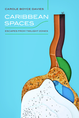 Book Cover Caribbean Spaces: Escapes from Twilight Zone by Carole Boyce-Davies