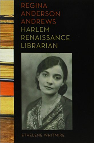 Click for more detail about Regina Anderson Andrews, Harlem Renaissance Librarian by Ethelene Whitmire