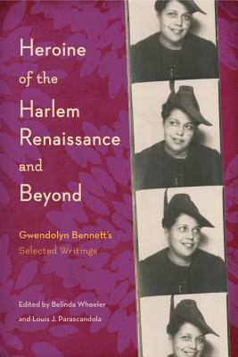 Click for more detail about Heroine of the Harlem Renaissance and Beyond: Gwendolyn Bennett's Selected Writings by Belinda Wheeler and Louis J. Parascandola