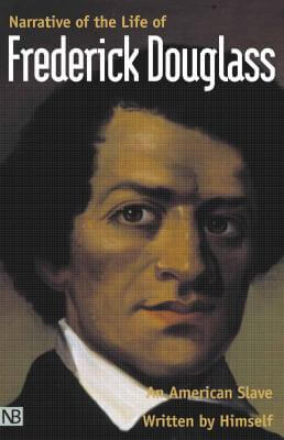 Click for more detail about Narrative of the Life of Frederick Douglass, An American Slave Written By Himself by Frederick Douglass