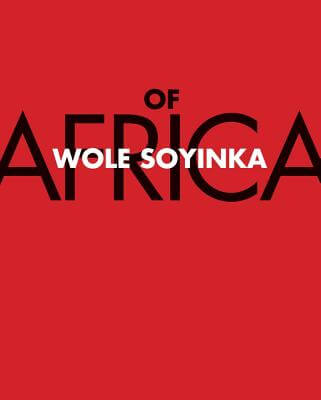 Click for more detail about Of Africa by Wole Soyinka