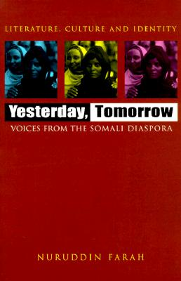 Click for a larger image of Yesterday, Tomorrow: Voices From The Somali Diaspora (Literature, Culture, And Identity)