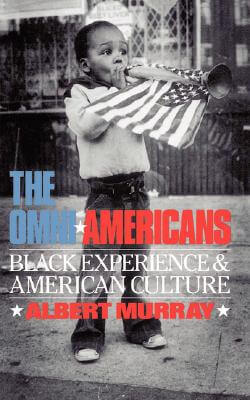 Click for more detail about The Omni-Americans: Black Experience And American Culture (Da Capo Press Paperback) by Albert Murray