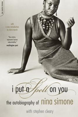 Click for more detail about I Put A Spell On You: The Autobiography Of Nina Simone by Nina Simone
