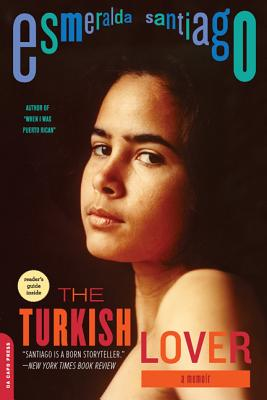 Click for more detail about The Turkish Lover: A Memoir by Esmeralda Santiago