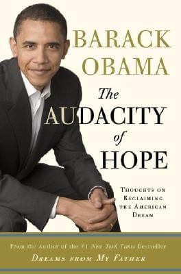 Click for more detail about The Audacity of Hope: Thoughts on Reclaiming the American Dream by Barack Obama