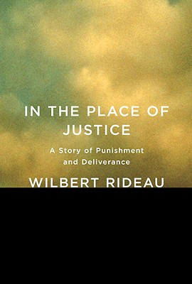 Click for a larger image of In the Place of Justice: A Story of Punishment and Deliverance