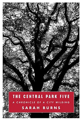 Click for a larger image of The Central Park Five: A Chronicle Of A City Wilding