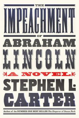 Book Cover The Impeachment Of Abraham Lincoln by Stephen L. Carter
