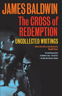 Click for more detail about The Cross of Redemption: Uncollected Writings  by James Baldwin