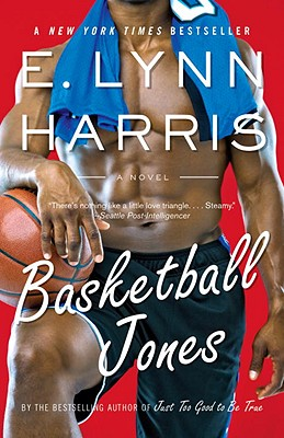 Click for more detail about Basketball Jones by E. Lynn Harris