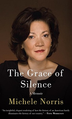 Click for a larger image of The Grace Of Silence: A Memoir