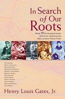 Click for a larger image of In Search Of Our Roots: How 19 Extraordinary African Americans Reclaimed Their Past