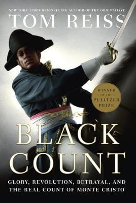 Click for a larger image of The Black Count: Glory, Revolution, Betrayal, And The Real Count Of Monte Cristo