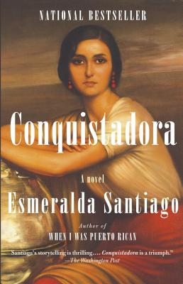 Click for more detail about Conquistadora by Esmeralda Santiago