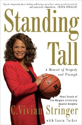 Click for a larger image of Standing Tall: A Memoir Of Tragedy And Triumph