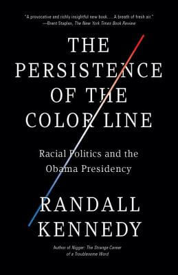 Click for a larger image of The Persistence Of The Color Line: Racial Politics And The Obama Presidency