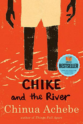 Click for more detail about Chike And The River by Chinua Achebe