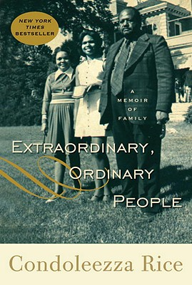Click for more detail about Extraordinary, Ordinary People: A Memoir Of Family by Condoleezza Rice