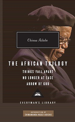 Click for more detail about The African Trilogy: Things Fall Apart, No Longer at Ease, and Arrow of God by Chinua Achebe
