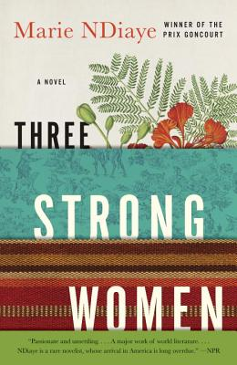 Click for more detail about Three Strong Women: A novel by Marie NDiaye