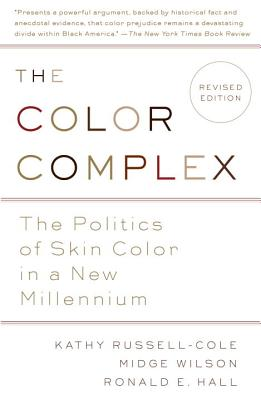 Click for more detail about The Color Complex: The Politics of Skin Color in a New Millennium by Kathy Russell, Midge Wilson, and Ronald Hall