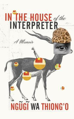 Click for a larger image of In The House Of The Interpreter: A Memoir