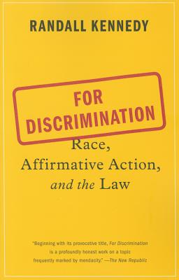 Click for more detail about For Discrimination: Race, Affirmative Action, and the Law by Randall Kennedy