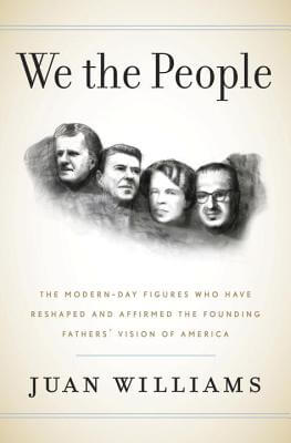 Click for more detail about We the People: The Modern-Day Figures Who Have Reshaped and Affirmed the Founding Fathers' Vision of America by Juan Williams