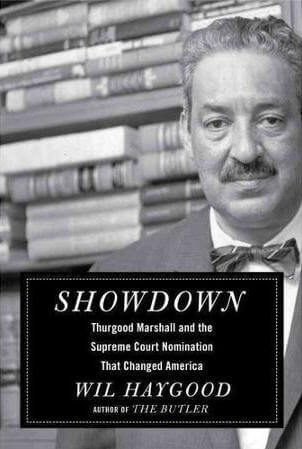 Book Cover Showdown: Thurgood Marshall and the Supreme Court Nomination That Changed America by Wil Haygood