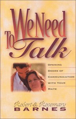 Click for more detail about We Need to Talk by Robert G. Barnes