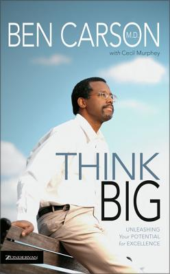 Click for more detail about Think Big: Unleashing Your Potential For Excellence by Ben Carson